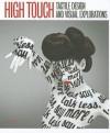 High Touch: Tactile Design and Visual Explorations - Robert Klanten, M. Hubner