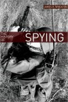 The History of Spying: A Brief Account of Espionage in the Cold War - James K. Wheaton, Golgotha Press