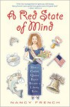 A Red State of Mind: How a Catfish Queen Reject Became a Liberty Belle - Nancy French