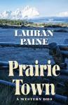 Prairie Town: A Western Duo (Five Star Western Series) - Lauran Paine