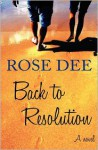 Back to Resolution - Rose Dee