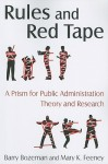 Rules and Red Tape: A Prism for Public Administration Theory and Research - Barry Bozeman