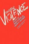 Collective Violence - James F. Short Jr.
