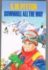 Downhill All The Way - K.M. Peyton