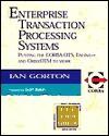 Enterprise Transaction Processing Systems - Ian Gorton, Sean Baker