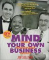 Mind Your Own Business: People, Performance, Profits - Jim Sullivan