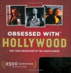 Obsessed With... Hollywood: Test Your Knowledge of the Silver Screen (Obsessed With) (Obsessed With) - Andrew J. Rausch