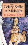 The Celery Stalks at Midnight - James Howe, Leslie H. Morrill