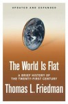 The World Is Flat: A Brief History Of The Twenty First Century - Thomas L. Friedman