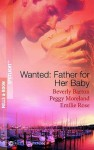 Wanted: A Father For Her Baby (Spotlight) - Beverly Barton, Peggy Moreland, Emilie Rose