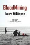 Bloodmining - Laura Wilkinson