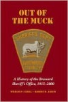 Out of the Muck: A History of the Broward Sheriff's Office, 1915-2000 - William Cahill, Robert M. Jarvis