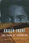The Song of Kahunsha - Anosh Irani