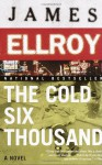 The Cold Six Thousand - James Ellroy