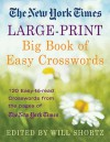 The New York Times Large-Print Big Book of Easy Crosswords: 120 Easy-to-Read Crosswords from the Pages of The New York Times - The New York Times, Will Shortz