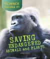 Saving Endangered Plants and Animals - James Bow