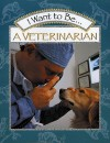 I Want to Be a Veterinarian - Stephanie Maze