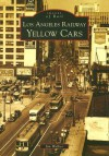 Los Angeles Railway Yellow Cars - Jim Walker