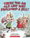 There Was an Old Lady Who Swallowed a Bell! - Lucille Colandro, Jared Lee
