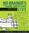 No Brainer's Guide To How Christians Live - James B. Bell, Stan Campbell