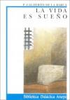 La Vida Es Sueno / Life Is A Dream (Biblioteca Didactica Anaya) (Spanish Edition) - Pedro Calderón de la Barca