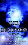 Alien Encounters - Ashley Ladd, Joy Nash, Jane Toombs, Dominique Tomas