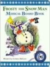 Frosty the Snow Man Musical Board Book - Jack Rollins, Corinne Malvern