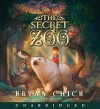 The Secret Zoo (Audio) - Bryan Chick, Patrick Lawlor