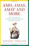 Amo, Amas, Amat and More - Eugene Ehrlich