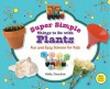 Super Simple Things to Do with Plants: Fun and Easy Science for Kids - Kelly Doudna