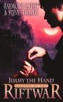Jimmy the Hand (Legends of the Riftwar, Book 3) - Raymond E. Feist, Steve Stirling