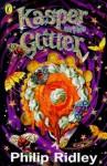 Kasper in the glitter - Philip Ridley