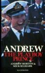 Andrew: The Playboy Prince - Andrew Morton