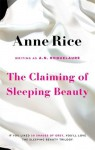The Claiming of Sleeping Beauty. Anne Rice Writing as A.N. Roquelaure - A.N. Roquelaure
