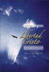Biblia Libertad en Cristo-NVI - Anonymous, Neil T. Anderson