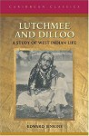 Lutchmee and Dilloo: A Study of West Indian Life (Caribbean Classics (MacMillan Caribbean)) - Edward Jenkins, David Dabydeen