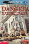 Danger! Earthquakes - Seymour Simon