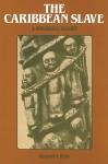 The Caribbean Slave: A Biological History - Kenneth F. Kiple