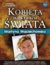 Kobieta na Krańcu Świata - Martyna Wojciechowska