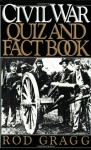Civil War Quiz and Fact Book - Rod Gragg
