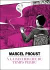 A La Recherche Du Temps Perdu - Studio Variety Artworks, Marcel Proust, Julien Lefebvre-Paquet