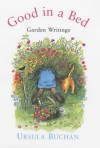 Good in a Bed: Garden Writings from the Spectator - Ursula Buchan, Timothy Jaques
