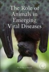 The Role of Animals in Emerging Viral Diseases - Nicholas Johnson
