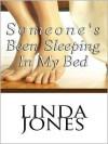 Someones Been Sleeping in My Bed - Linda Winstead Jones