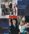 U.S. Presidential Inaugurations - Andrew Santella