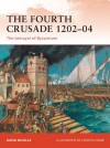 The Fourth Crusade 1202-04: The betrayal of Byzantium - David Nicolle, Christa Hook