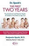 Dr. Spock's The First Two Years: The Emotional and Physical Needs of Children from Birth to Age 2 - Benjamin Spock
