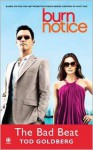 Burn Notice: The Bad Beat - Tod Goldberg