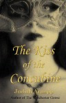 The Kiss of the Concubine: A story of Anne Boleyn - Judith Arnopp, Cas Peace