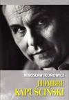 Hombre Kapuściński - Mirosław Ikonowicz